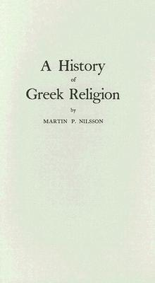 A History of Greek Religion by Martin Persson Nilsson