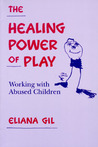 The Healing Power of Play by Eliana Gil