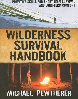 wilderness-survival-handbook-primitive-skills-for-short-term-survival-and-long-term-comfort