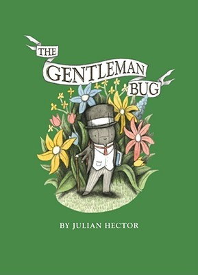 The Gentleman Bug by Julian Hector