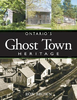 Ontario's Ghost Town Heritage