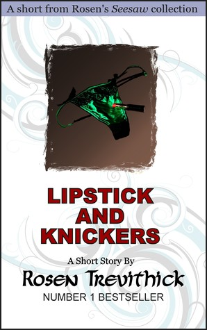 Lipstick and Knickers by Rosen Trevithick