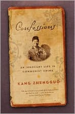 Confessions: An Innnocent Life in Communist China