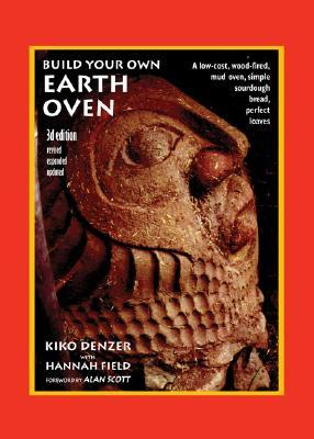 Build Your Own Earth Oven by Kiko Denzer