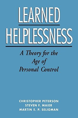 Learned Helplessness: A Theory for the Age of Personal Control