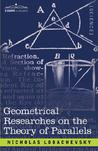 Geometrical Researches on the Theory of Parallels
