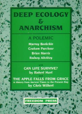 Deep Ecology & Anarchism by Murray Bookchin