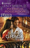 Saving Grace (The McKenna Legacy) (Harlequin Intrigue #1200)