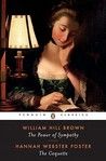 The Power of Sympathy and the Coquette by William Hill Brown