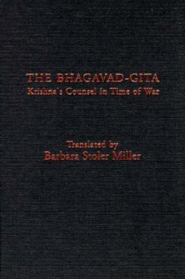 The Bhagavad-Gita: Krishna's Counsel in Time of War