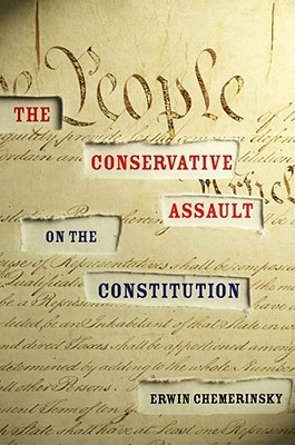 the-conservative-assault-on-the-constitution