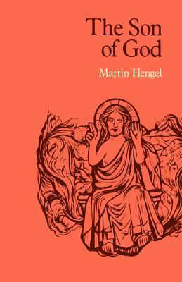 The Son Of God: The Origin Of Christology And The History Of Jewish Hellenistic Religion