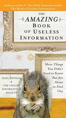 The Amazing Book of Useless Information by Noel Botham