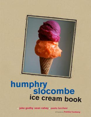 Humphry Slocombe Ice Cream Book by Jake Godby