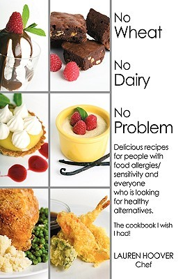 No wheat no dairy no problem delicious recipes for people with food no wheat no dairy no problem delicious recipes for people with food allergiessensitivity and everyone who is looking for healthy alternatives the forumfinder Choice Image
