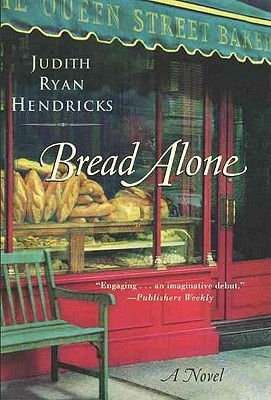 Bread Alone by Judi Hendricks