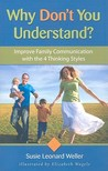 Why Don't You Understand?: Improve Family Communication with the 4 Thinking Styles