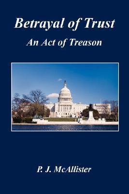 Betrayal of Trust - An Act of Treason