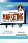 Your Guide to Marketing Books in the Christian Marketplace