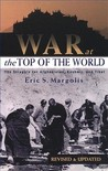 War at the Top of the World: The Struggle for Afghanistan, Kashjmir and Tibet (Revised & Updated)