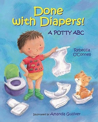 Done with Diapers! by Rebecca O'Connell