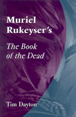 Muriel Rukeyser's the Book of the Dead by Tim Dayton