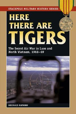 here-there-are-tigers-the-secret-air-war-in-laos-1968-69