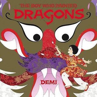 The Boy Who Painted Dragons by Demi
