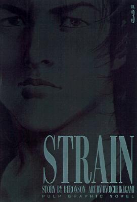 Strain, Vol. 3 by Buronson