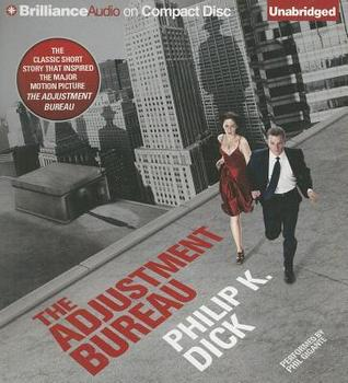 The Adjustment Bureau and Other Classic Stories
