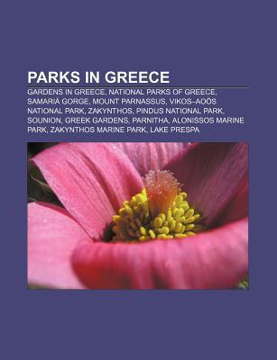 Parks in Greece: Gardens in Greece, National Parks of Greece, Samaria Gorge, Mount Parnassus, Vikos-Aoos National Park, Zakynthos