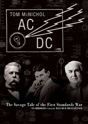 Ebook AC/DC: The Savage Tale of the First Standards War by Tom McNichol read!