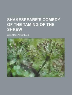 Comedy of the Taming of the Shrew (Volume 10)