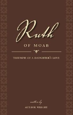 Ruth of Moab by O.  Wright