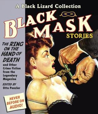 Black Mask 5: The Ring on the Hand of Death: And Other Crime Fiction from the Legendary Magazine