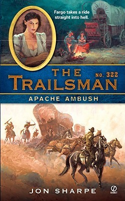 Apache Ambush (The Trailsman #322)