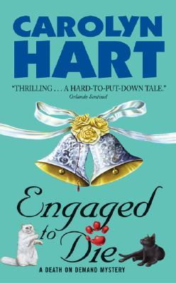 Engaged to Die by Carolyn G. Hart