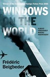 Windows On The World by Frédéric Beigbeder