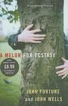 A Melon for Ecstasy
