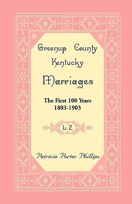 Greenup County, Kentucky Marriages: The First 100 Years, 1803-1903, L-Z