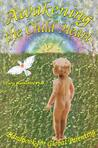 Awakening the Child Heart: Handbook for Global Parenting