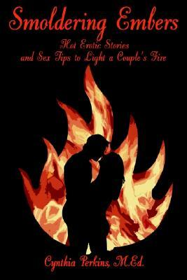 Smoldering Embers: Hot Erotic Stories and Sex Tips to Light a Couple's Fire