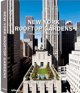 New York Rooftop Gardens by Charles de Vaivre