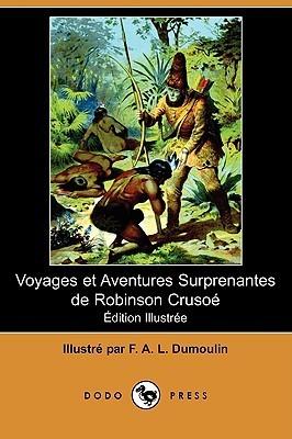 Voyages Et Aventures Surprenantes de Robinson Crusoe