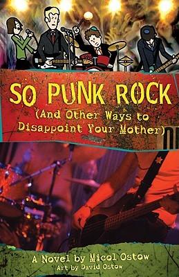 So Punk Rock by Micol Ostow