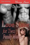 Love Slave for Two: Family Matters(Love Slave for Two, #2)