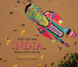 A Kite's Eye View: India: Between Earth and Sky