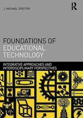 foundations-of-educational-technology-integrative-approaches-and-interdisciplinary-perspectives