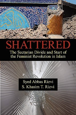 Shattered: The Sectarian Divide and Start of the Feminist Revolution in Islam