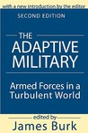 The Adaptive Military: Armed Forces in a Turbulent World